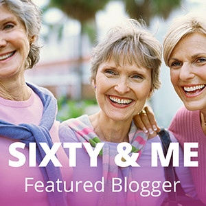 Sixty and Me Featured Blogger Banner 1 - 300x300px