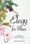 Book cover of Elegy for Mom: A Memoir of Family Caregiving