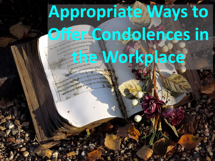 Appropriate Ways To Offer Condolences In The Workplace