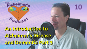 Mike Good hosting episode 10 of the The Alzheimer's Podcast
