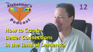 Mike Good hosting episode 12 of the The Alzheimer's Podcast