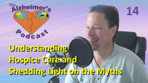 #014: Understanding Hospice Care and Shedding Light on the Myths