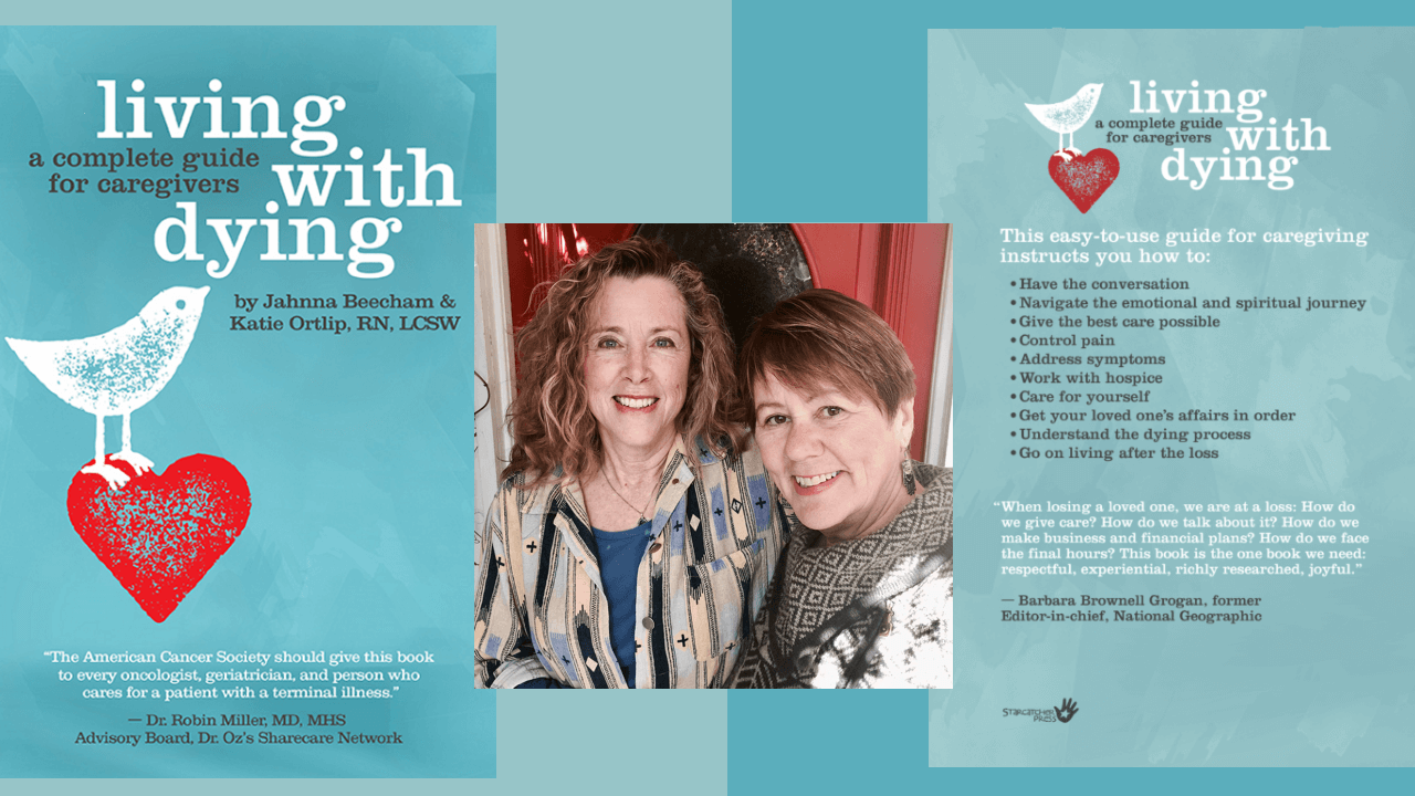 The authors of Living with Dying, Jahnna Beecham and Katie Ortlip