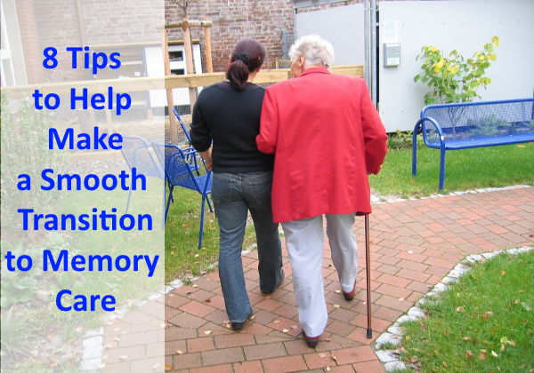 8 Tips To Help Make A Smooth Transition To Memory Care Together In