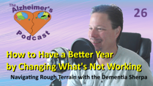 Mike Good hosting episode 26 of the The Alzheimer's Podcast