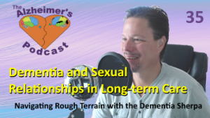 #035: Dementia and Sexual Relationships in Long-term Care