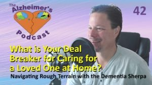 #042: What is Your Deal Breaker for Caring for a Loved One at Home?