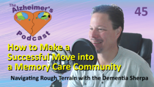 #045: How to Make a Successful Move into a Memory Care Community