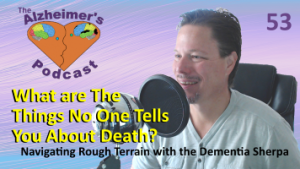 Mike Good hosting episode 53 of The Alzheimer's Podcast
