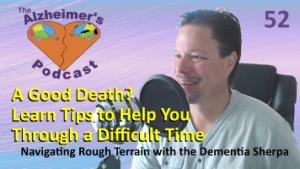 Mike Good hosting episode 52 of The Alzheimer's Podcast