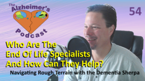 Mike Good hosting episode 54 of The Alzheimer's Podcast