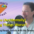 #058: Are You (Accidentally) Making Things Worse?