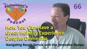 Mike Good hosting episode 66 of The Alzheimer's Podcast