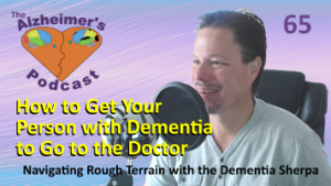 Mike Good hosting episode 65 of The Alzheimer's Podcast